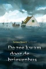 De zee kwam door de brievenbus   Selma Noort   9789025867645