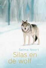 Silas en de wolf   Selma Noort   9789025875404