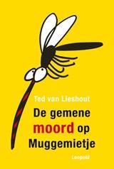 De gemene moord op Muggemietje   Ted van Lieshout  