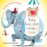Ik zag twee beren woordjes leren | Harmen van Straaten | 9789025879525