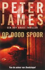 Op dood spoor | Peter James |