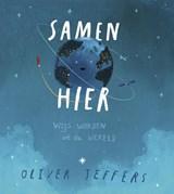 Samen hier | Oliver Jeffers | 9789026146565