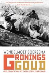 Gronings goud | Wendelmoet Boersema | 9789026344657