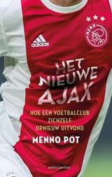 Het nieuwe Ajax | Menno Pot | 9789026349638