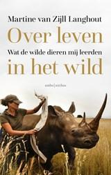 Over leven in het wild | Martine van Zijll Langhout |