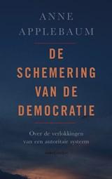 De schemering van de democratie | Anne Applebaum |