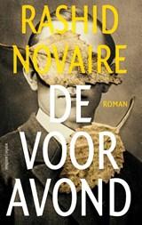 De vooravond | Rashid Novaire |