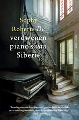 De verdwenen piano's van Siberië   Sophy Roberts  