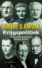 Krijgspolitiek | Robert D. Kaplan |