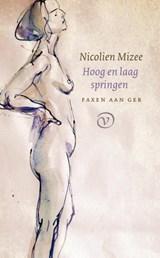 Hoog en laag springen | Nicolien Mizee | 9789028211056