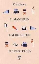 51 manieren om de liefde uit te stellen | Erik Lindner | 9789028211094