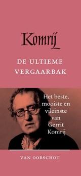 De ultieme vergaarbak | Gerrit Komrij | 9789028223004