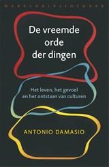 De vreemde orde der dingen   Antonio Damasio   9789028443198