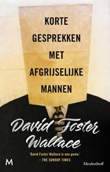 Korte gesprekken met afgrijselijke mannen   David Foster Wallace   9789029087674