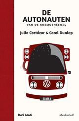 De autonauten van de kosmosnelweg   JULIO CORTAZAR; CAROL DUNLOP   9789029089548