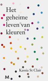 Het geheime leven van kleuren | Kassia St Clair | 9789029091732