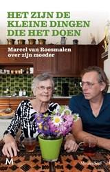 Het zijn de kleine dingen die het doen | Marcel van Roosmalen | 9789029093309