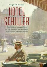 Hotel Schiller | Marjolein Bierens | 9789029093446
