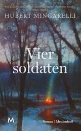 Vier soldaten | Hubert Mingarelli | 9789029093941