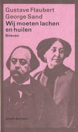 Wij moeten lachen en huilen | Gustave Flaubert & George Sand & Edu Borger |