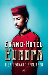Grand Hotel Europa | Ilja Leonard Pfeijffer | 9789029526234