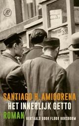 Het innerlijk getto | Santiago Amigorena | 9789029542500