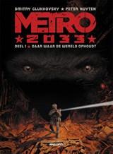 Metro 2033 01. daar waar de wereld ophoudt   peter nuyten   9789034308337