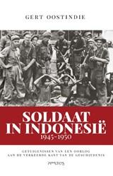 Soldaat in Indonesië, 1945-1950 | Gert Oostindie |