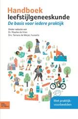 Handboek leefstijlgeneeskunde   Maaike de Vries ; Tamara de Weijer  