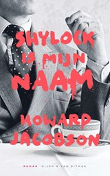 Shylock is mijn naam | Howard Jacobson |