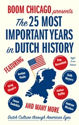 The 25 Most Important Years in Dutch History | Boom Chicago | 9789038804484