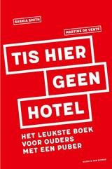 Tis hier geen hotel | Saskia Smith ; Martine de Vente | 9789038807331