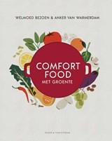 Comfort food met groente | Welmoed Bezoen ; Anker van Warmerdam | 9789038808987