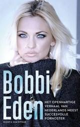 Het openhartige verhaal van Nederlands meest succesvolle pornoster | Bobbi Eden |