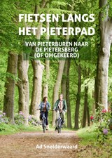 Fietsen langs het Pieterpad - fietsgids | Ad Snelderwaard | 9789038926940