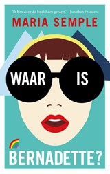 Waar is Bernadette | Maria Semple |