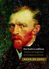 Dat boek is subliem | Henk de Jong |