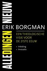 Alle dingen nieuw I: Inleiding en Invocatio | Erik Borgman | 9789043533645