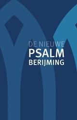 De Nieuwe Psalmberijming | Diverse auteurs | 9789043535762