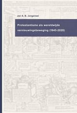 Protestantisme als wereldwijde beweging (1945-2020) | Jan A.B. Jongeneel | 9789043535977