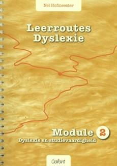 Leerroutes Dyslexie Module 2 dyslexie en studievaardigheid