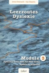 Leerroutes Dyslexie Module 3 spelling leren met het hele brein | Irene Besnard-van Baaren |