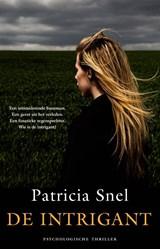 De intrigant | Patricia Snel |