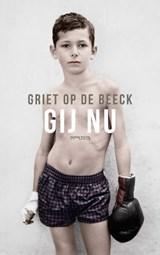 Gij nu   Op de Beeck, Griet  