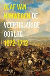 De veertigjarige oorlog 1672-1712 | Olaf van Nimwegen | 9789044638714
