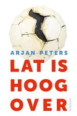 Lat is hoog over | Arjan Peters | 9789044639513