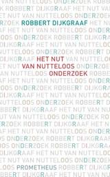Nut van nutteloos onderzoek   Robbert Dijkgraaf  