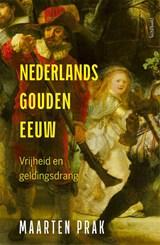 Nederlands Gouden Eeuw | Maarten Prak | 9789044645576