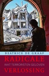 Radicale verlossing   Beatrice de Graaf  