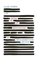 Kafka in de rechtsstaat | Ellen Pasman |
